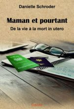livre Maman et pourtant de Danièle Schroder